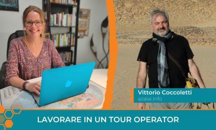 Lavorare in un Tour Operator oggi: intervista a Vittorio Coccoletti