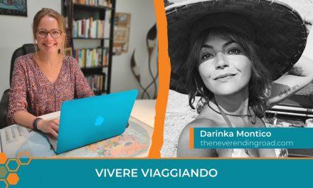 Vivere viaggiando: la storia di Darinka Montico