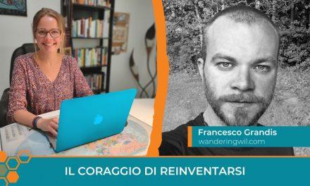 Il coraggio di reinventarsi: intervista a Francesco Grandis