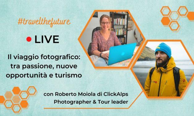 Il viaggio fotografico: tra passione, nuove opportunità e turismo